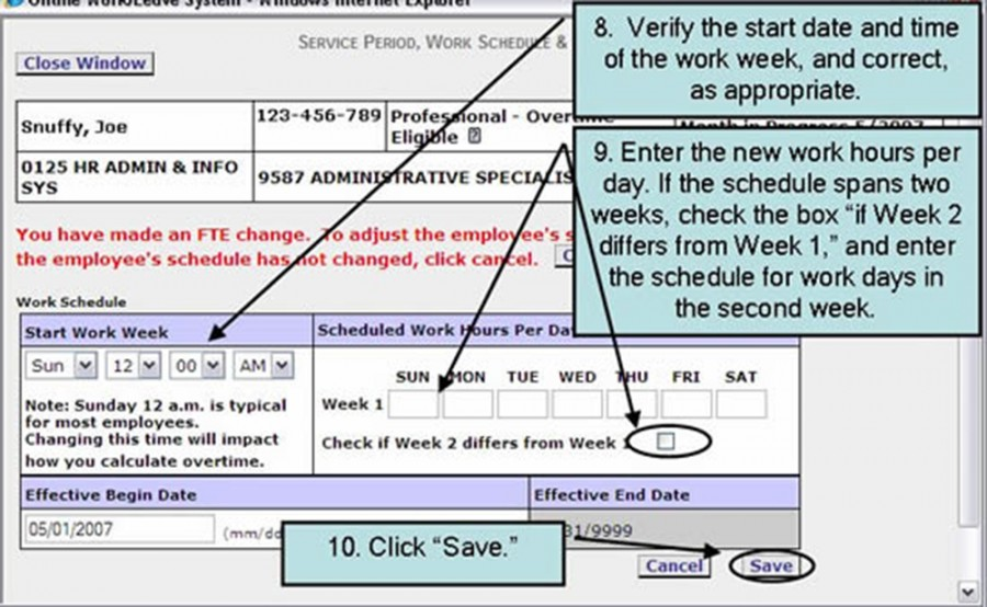 "8. Verify the start date and the time of the work week, and correct, as appropriate. 9. Enter the new work hours per day. If the schedule spans two weeks, check the box ""If week 2 differs from week 1,"" and enter the schedule for work days in the second week. 10. Click ""Save"""