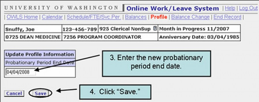 "3. Enter the new probationary period end date. 4. Click ""save"""