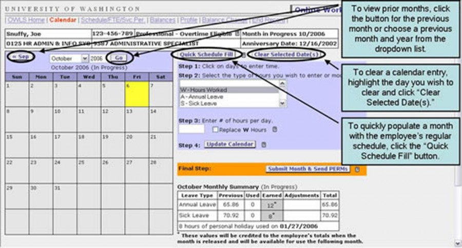 "To view prior months, click the button for the pervious month or choose a pervious month and year from the dropdown list. To clear a calendar entry highlight the day you wish to clear and click ""Clear Selected Date(s)."" To quickly populate a month with the employee's regular schedule, click the ""Quick Schedule Fill"" button."